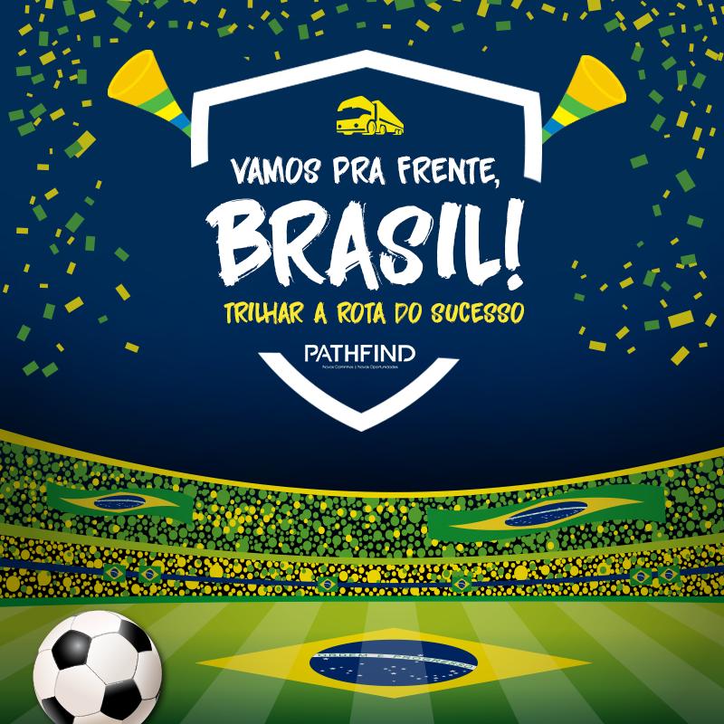 Vamos pra frente, Brasil!